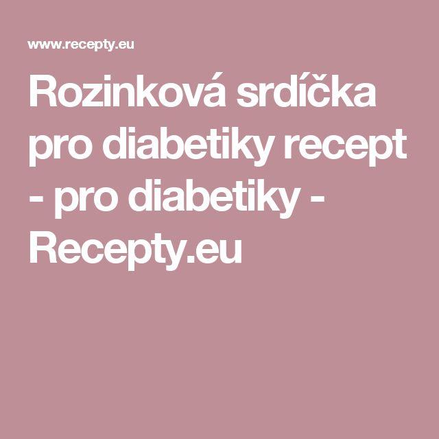 Rozinková srdíčka pro diabetiky recept - pro diabetiky - Recepty.eu