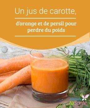 Un jus de carotte, d'orange et de persil pour perdre du
