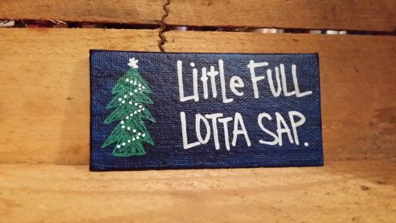 Little Full Lotta Sap Quote From Christmas Vacation Acrylic On Canvas Magnet GREAT CHRISTMAS GIFT for office mate