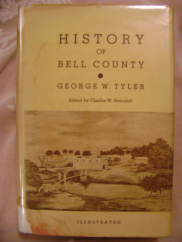 History of BELL COUNTY TEXAS, George W Tyler, 1936 1st/1st, Hardover with Dust Jacket.