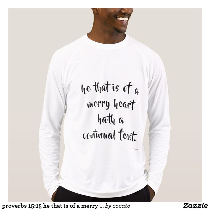 proverbs 15:15 he that is of a merry heart T-Shirt
