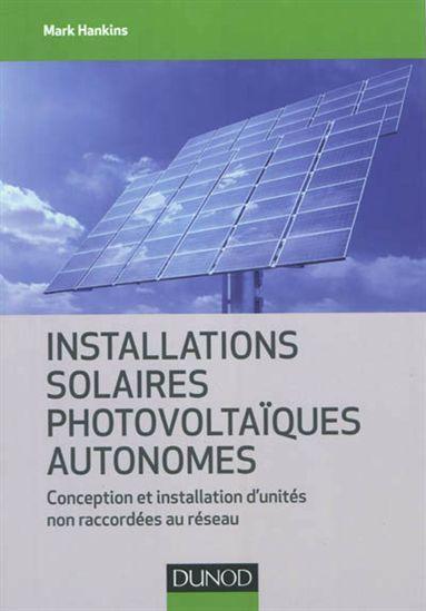 Un guide pratique qui explique comment concevoir et installer des systèmes solaires électriques autonomes. Il propose de solutions adaptées aux différents cas et décrit de manière détaillée : les bases de l'énergie solaire, les différents composants des systèmes solaires électriques, le pompage de l'eau, le refroidissement. Cote: TK 1087 H36 2012