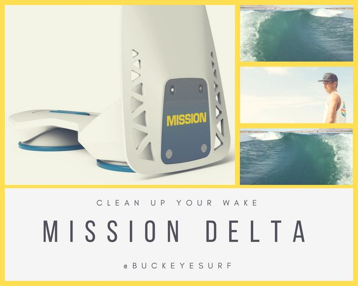 Clean up your wake with the DELTA MISSION!