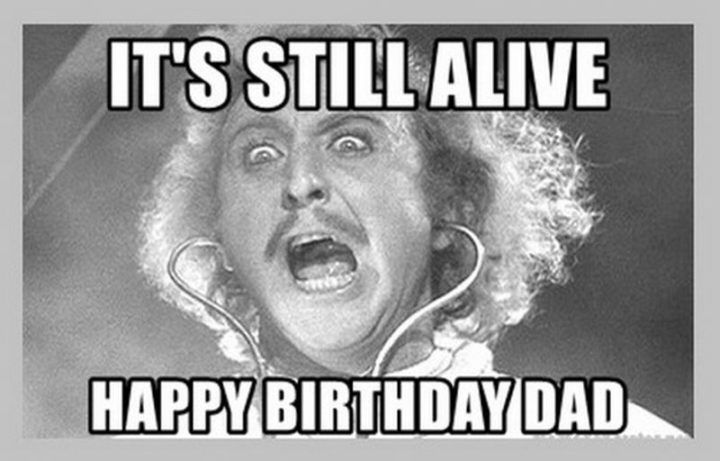 47 Funny Happy Birthday Dad Memes For The Best Father In The World Happy Birthday Dad Happy Birthday Dad Meme Dad Birthday