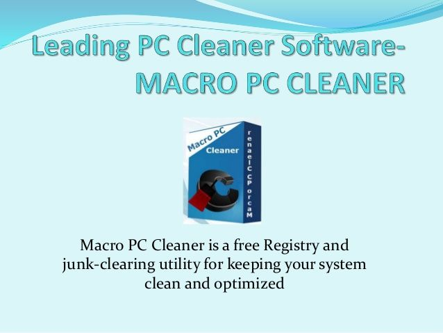 Leading PC Cleaner Software - Macro PC Cleaner by MacroPCCleaner via slideshare