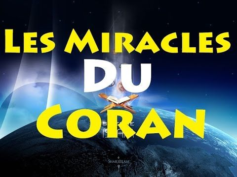 les miracles du coran prouvé scientifiquement - YouTube