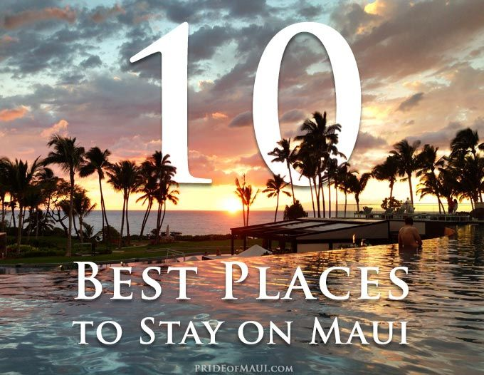 Best Places to Stay on Maui | Hotels, Resorts, Condos, Houses, Rentals