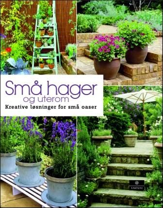 Små hager og uterom Kreative løsninger for små oaser av John Brookes
