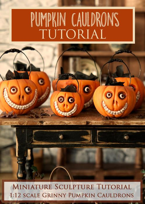 Pumpkin Cauldron Miniature Sculpture Tutorial  PDF tutorial teaches how to make 'Grinny' pumpkin cauldrons in 1:12 miniature scale using polymer clay and other materials.