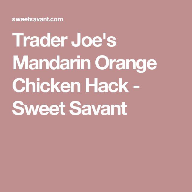 Trader Joe's Mandarin Orange Chicken Hack - Sweet Savant