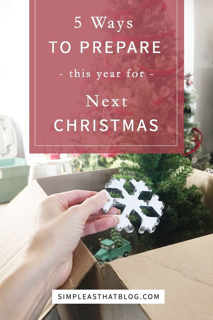5 Ways to Prepare This Year for NEXT Christmas – because an unrushed holiday season with less stress and more calm starts here!