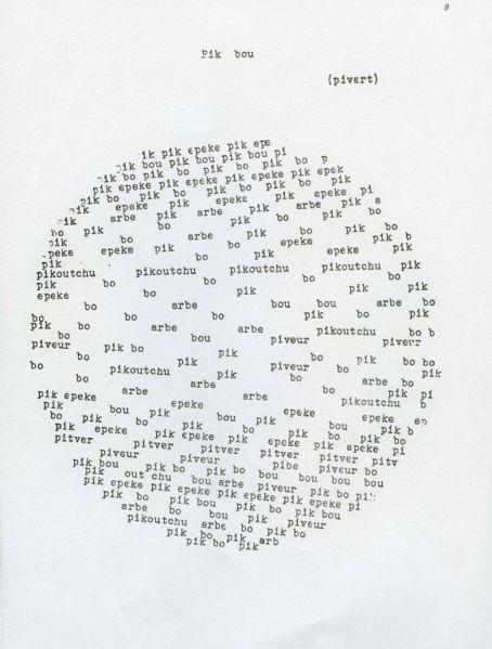 """Pierre Garnier, poème Pik bou («picvert» en picard), Ozieux 1, 1966 « Poèmes à dire » et « Poèmes à voir » (avec le « Manifeste pour une poésie nouvelle, visuelle et phonique », 30 septembre 1962), revue Les Lettres, n°29, André Silvaire, 28 janvier 1963  utilisation de la machine à écrire (comme le mouvement Fluxus), utilisation et invention de la """"sonie"""". on cherche le sens ? la langue ?"""