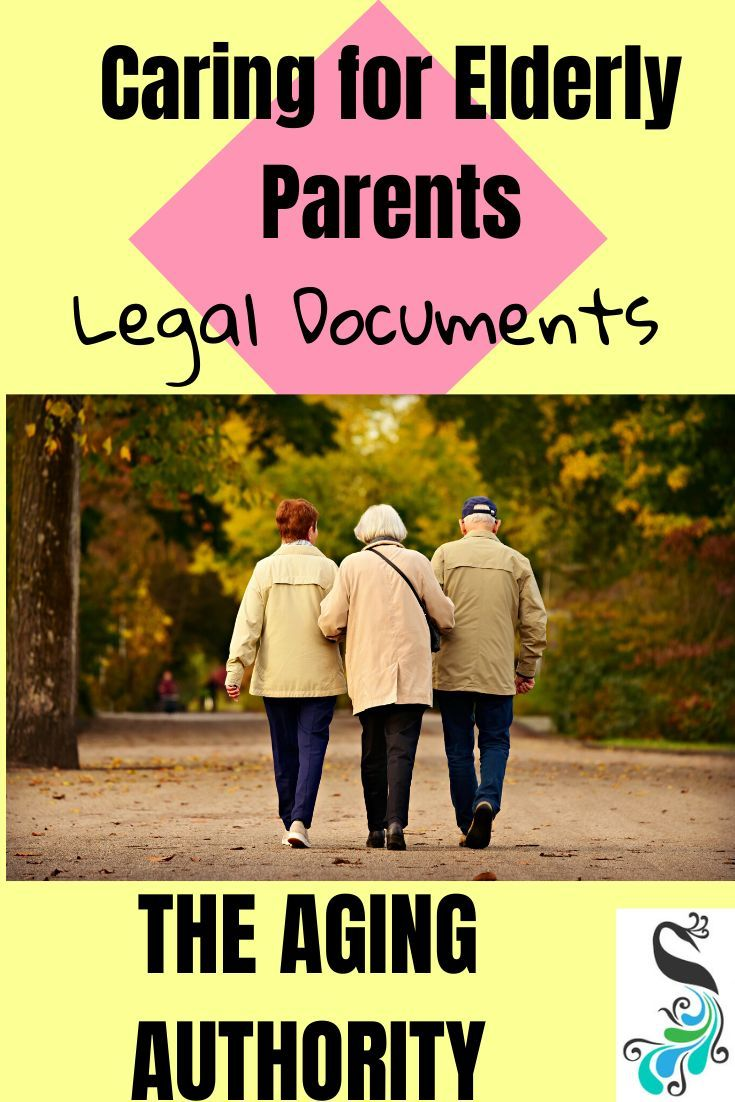 Taking Care Of Elderly Parents Legal Documents Elderly Parents Aging Parents Caregiver Resources