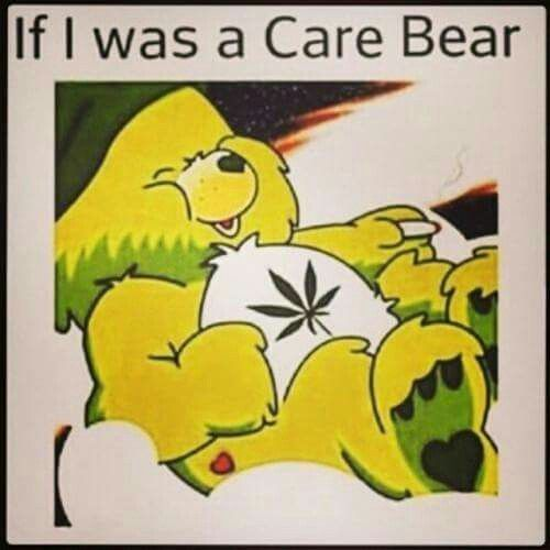 I DONUT CARE! (ME AS A CARE BEAR!)  Follow Us For ALL Things WEED