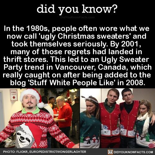 In the 1980s, people often wore what we now call 'ugly Christmas sweaters' and actually took themselves seriously. By 2001, many of those regrets had landed in thrift stores. This led to an Ugly Sweater Party trend in Vancouver, Canada, gaining even...