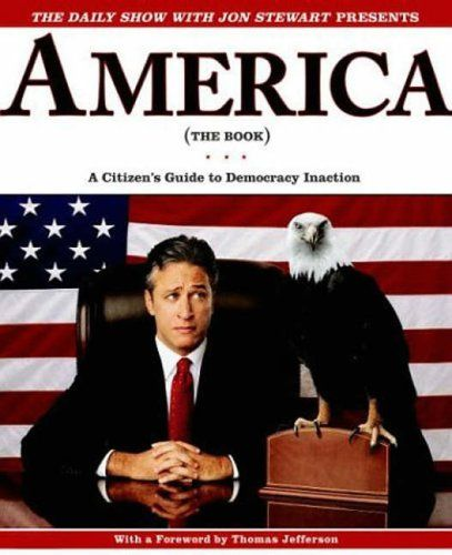 america the book: a citizens guide to democracy inaction by jon stewart