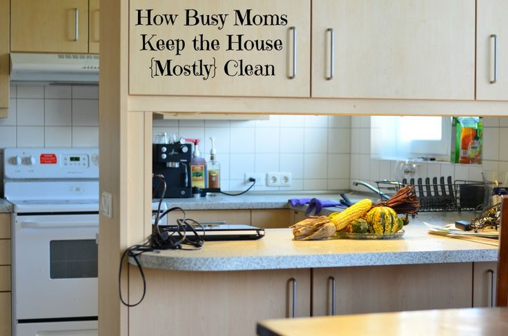 How to keep the house clean! Motivated Moms