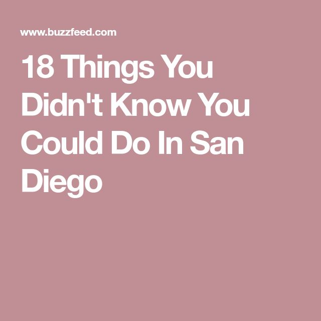 18 Things You Didn't Know You Could Do In San Diego