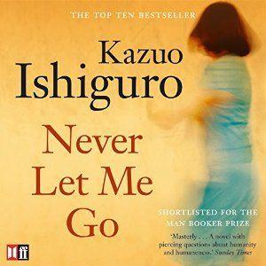 Never Let Me Go by Kazuo Ishiguro, Kerry Fox (Narrator) #audiobook #audioreading #kazuoishiguro #nobelprize2017 #speculativefiction #literarysciencefiction