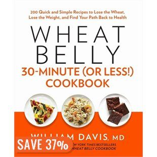 Wheat Belly (30 Minutes Or Less!) Cookbook
