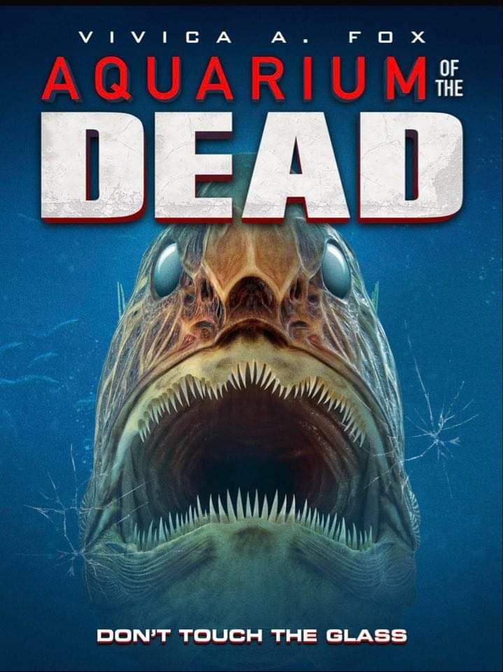 Aquarium Of The Dead 2021 In 2021 Aquarium Horror Movie Posters Latest Horror Movies