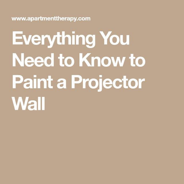 Everything You Need to Know to Paint a Projector Wall