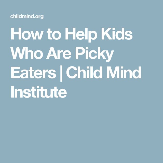 How to Help Kids Who Are Picky Eaters | Child Mind Institute