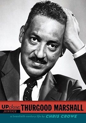 Up Close: Thurgood Marshall is biography by Chris Crowe about Justice Marshall's life.  It includes stories from his youth, details his stellar career in law and culminates with his appointment to the Supreme Court. As a head council for the NAACP, he strove to fight segregation through the judicial system.  The book discusses many of his cases and highlights the Brown v. Board of Education case.  Literacy RH.6-8.1, RH.6-8.2, RH.6-8.8.  ELA Literacy.RI.8.3, RI.8.6, RI.8.8. ~ By Jodi S.