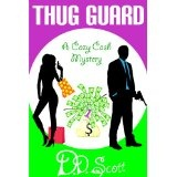 Thug Guard (a Cozy Cash Mystery) (Kindle Edition)By D. D. Scott