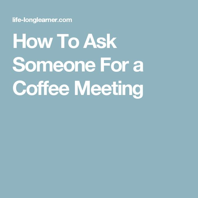 How To Ask Someone For a Coffee Meeting