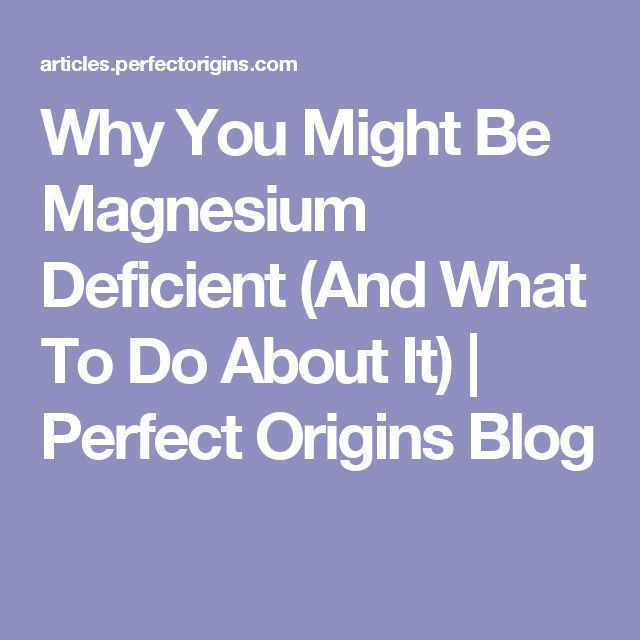 Why You Might Be Magnesium Deficient (And What To Do About It) | Perfect Origins Blog