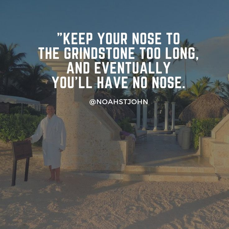 Keep your nose to the grindstone too long, and eventually you'll have no nose. #entrepreneur #entrepreneurlife #mentor #achieve #success #leadership #photooftheday #repost #tagforlikes #picoftheday #like4like #lifequotes #inspirationalquotes #motivational #quote #quotes #quoteoftheday #loweryourstress
