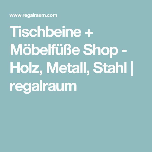 Tischbeine + Möbelfüße Shop - Holz, Metall, Stahl | regalraum