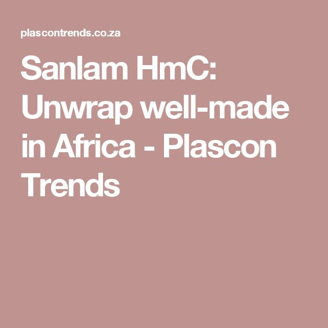 Sanlam HmC: Unwrap well-made in Africa - Plascon Trends