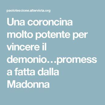 Una coroncina molto potente per vincere il demonio…promessa fatta dalla Madonna