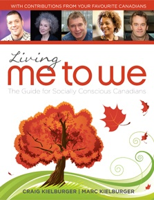 Living Me to We: The Guide for Socially Conscious Canadians by Craig and Marc Kielburger