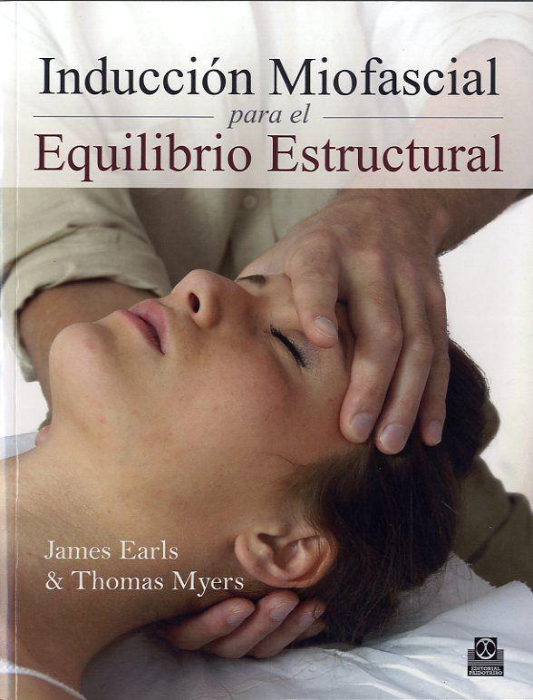 EARLS J, MYERS T. INDUCCION MIOFASCIAL PARA EL EQUILIBRIO ESTRUCTURAL. BARCELONA: PAIDOTRIBO; 2013. http://www.paidotribo.com/ficha.aspx?cod=01164