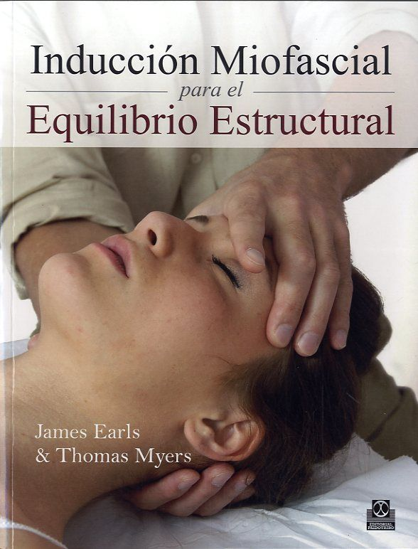 EARLS J, MYERS T. INDUCCION MIOFASCIAL PARA EL EQUILIBRIO ESTRUCTURAL. BARCELONA: PAIDOTRIBO; 2013. http://www.paidotribo.com/ficha.aspx?cod=01164
