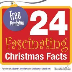 24 Fascinating Christmas Facts – a free printable perfect for Advent calendars and hand made Christmas crackers