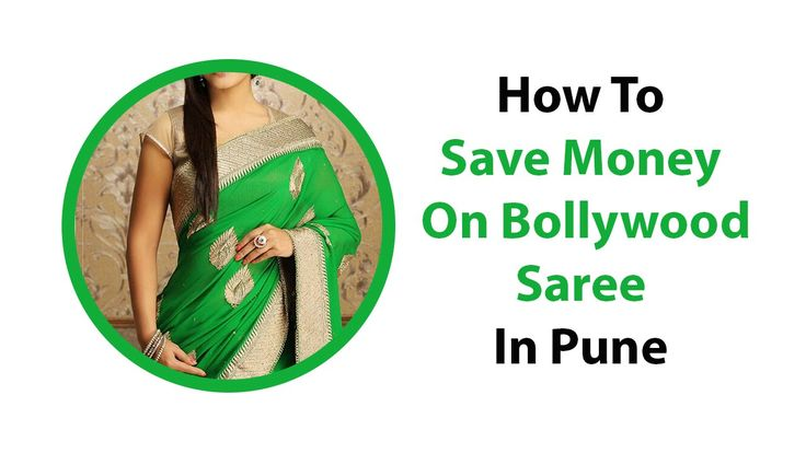 How To Save Money On Bollywood Saree In Pune