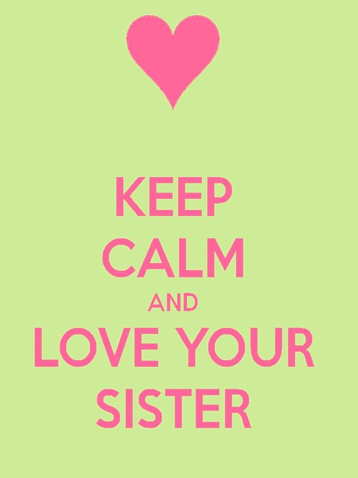 Keep Calm And Love Your Sister SkeeWee All Things Alpha Kappa Magnificent Love Sisters Photo