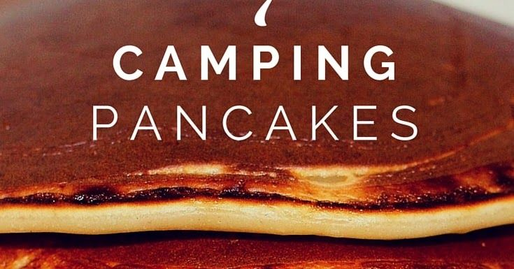 7 Easy Camping Pancakes - Simple recipes for breakfast when camping | Go Camping Australia Blog