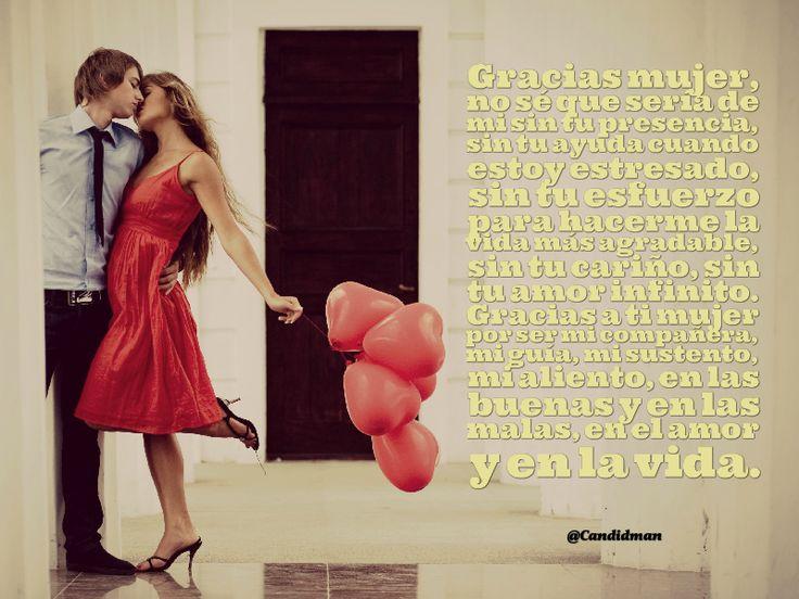 """""""Gracias #Mujer, no sé que sería de mi sin tu presencia, sin tu ayuda cuando estoy estresado, sin tu esfuerzo para hacerme la vida más agradable, sin tu cariño, sin tu #Amor infinito. #Gracias a ti mujer por ser mi compañera, mi guía, mi sustento, mi aliento, en las buenas y en las malas, en el amor y en la vida"""". @cadidman #Frases #DiaInternacionalDeLaMujer #Marzo8"""