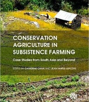 Conservation Agriculture In Subsistence Farming: Case Studies From South Asia And Beyond PDF