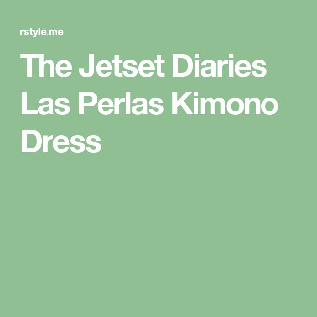 The Jetset Diaries Las Perlas Kimono Dress