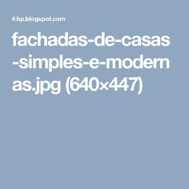 fachadas-de-casas-simples-e-modernas.jpg (640×447)