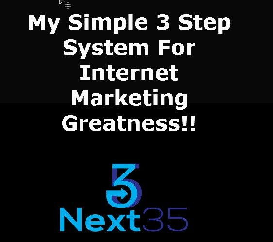 My Simple 3 Step Plan For Internet Marketing Greatness