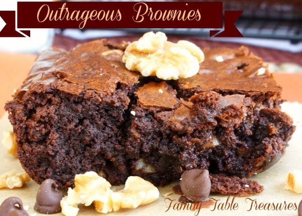 Outrageous Brownies - Family Table Treasures If you are a true chocoholic then this is the recipe for you! Outrageous Brownies definitely live up to their name. One pound of chocolate chips are melted along with 6 ounces of unsweetened baking squares and added to these decadent brownies. If that's not enough chocolate for you…another 12 ounces of chocolate chips are added to the batter to bring the chocolate flavor to an extreme level! Level-Outrageous!
