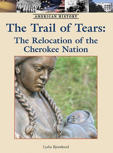 Cherokee Indians Trail Of Tears | Trail of Tears: The Relocation of the Cherokee Nation (American ...