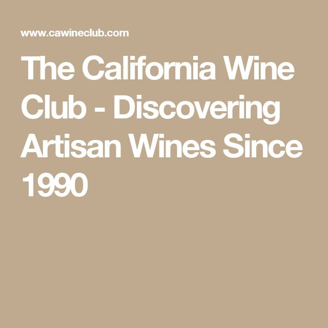 The California Wine Club - Discovering Artisan Wines Since 1990